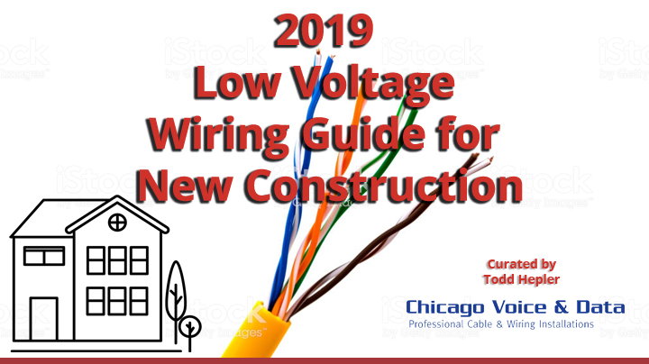 2019 Low Voltage Wiring Guide-New Construction – Chicago ... Low Voltage Wiring on